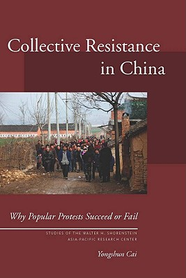 Collective Resistance in China By Cai, Yongshun
