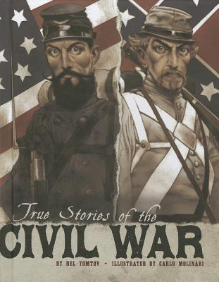 True Stories of the Civil War By Yomtov, Nel/ Davidson, Paul (ILT)